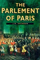 The Parlement of Paris (Sutton Illustrated History Paperbacks)