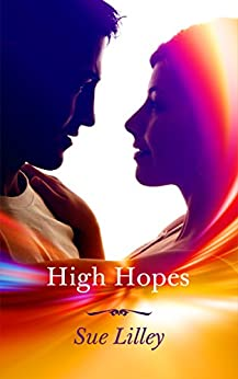 High Hopes by [Lilley, Sue]