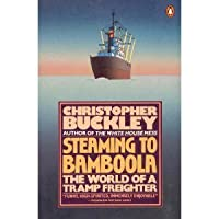 Steaming to Bamboola: The World of a Tramp Freighter [並行輸入品]