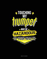 Touching My Trumpet May Be Hazardous To Your Health: Menu Planner
