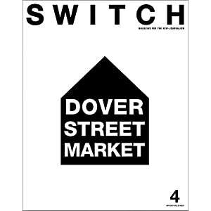SWITCH Vol.35 No.4 特集:DOVER STREET MARKET
