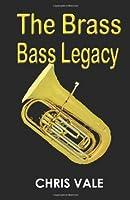 The Brass Bass Legacy