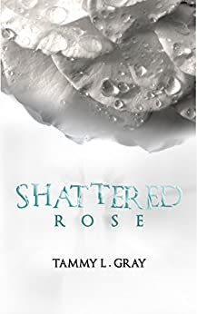 Shattered Rose (Winsor Series Book 1) by [Gray, Tammy L]