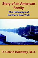 Story Of An American Family: The Holloways Of Northern New York