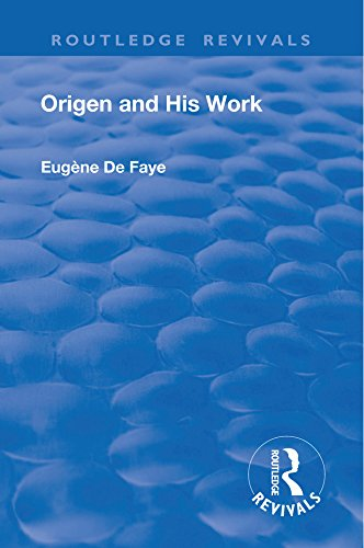 Revival: Origen and his Work (1926) (Routledge Revivals)