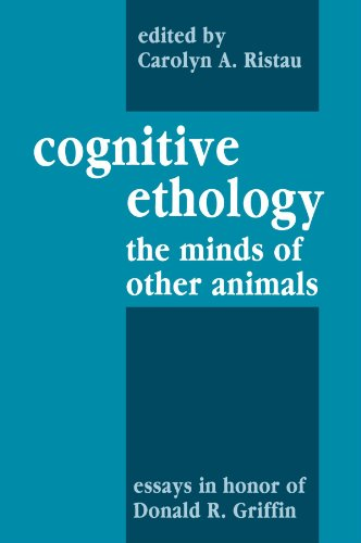 Cognitive Ethology: Essays in Honor of Donald R. Griffin (Comparative Cognition and Neuroscience Series)