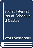 Social Integration of Scheduled Castes