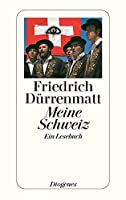 Duerrenmatt, F: Meine Schweiz