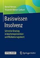 Basiswissen Insolvenz: Schneller Einstieg in Insolvenzpraevention und Risikomanagement