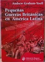 Pequenas Guerras Britanicas En America Latina