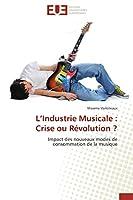 L Industrie Musicale: Crise Ou Révolution ? (Omn.Univ.Europ.)