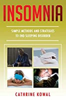 Insomnia: Simple Methods and Strategies to End Sleeping Disorder