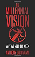 The Millennial Vision: Why We Need The Meek