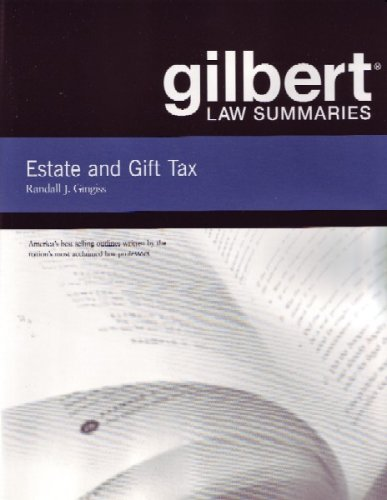 Download Estate and Gift Tax (Gilbert Law Summaries) 0314143505