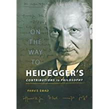 On the Way to Heidegger's: Contributions to Philosophy