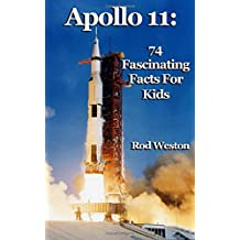 Apollo 11: 74 Fascinating Facts For Kids: The First Moon Landing