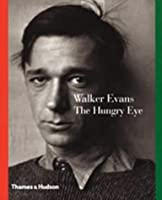 Walker Evans: The Hungry Eye