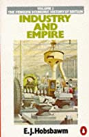 Industry and Empire (The Penguin economic history of Britain)
