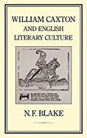 William Caxton and English Literary Culture