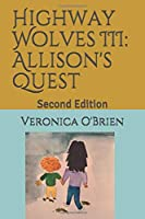 Highway Wolves III: Allison's Quest: Second Edition