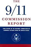 The 9/11 Commission Report: Final Report of the National Commission on Terrorist Attacks Upon the United States (Official Edition) [並行輸入品]