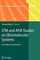STM and AFM Studies on (Bio)molecular Systems: Unravelling the Nanoworld (Topics in Current Chemistry)