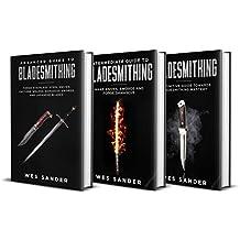 Knife Making: Beginner + Intermediate + Advanced Guide to Bladesmithing: 3-in-1 Knife Making Bundle