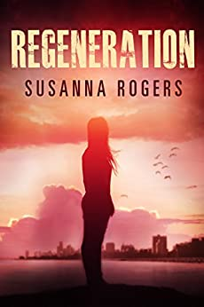 Regeneration (Infiltration Book 2) by [Rogers, Susanna]