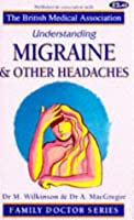 Understanding Migraine and Other Headaches (Family Doctor Series)