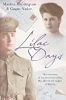 The Lilac Days: The True Story of the Secret Love Affair That Altered the Course of History