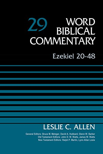 Ezekiel 20-48, Volume 29 (Word Biblical Commentary)