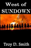West of Sundown: Selected Western Stories