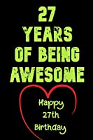 27 Years Of Being Awesome  Happy 27th Birthday: 27 Years Old Gift for Boys & Girls