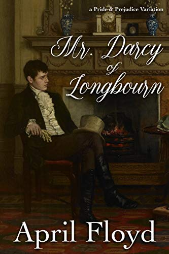Mr. Darcy of Longbourn: A Pride & Prejudice Variation Novel (English Edition)