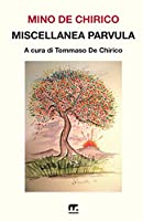 Miscellanea Parvula: Scritti Minori Di Mino de Chirico
