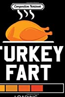 Composition Notebook: Funny Thanksgiving Turkey Fart Loading  Journal/Notebook Blank Lined Ruled 6x9 100 Pages