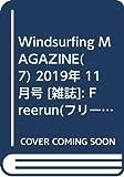 Windsurfing MAGAZINE(7) 2019年 11 月号 [雑誌]: Freerun(フリーラン) 増刊