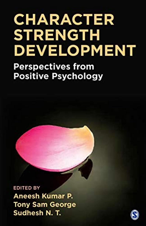 バスタブ効率的に医療のCharacter Strength Development: Perspectives from Positive Psychology (English Edition)