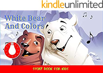 White Bear And Colors: Before Bed Children's Book- Cute story - Easy reading Illustrations -Cute Educational Adventure   . (English Edition)