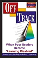"""Off Track: When Poor Readers Become """"""""Learning Disabled"""""""""""