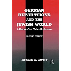 German Reparations and the Jewish World: A History of the Claims Conference