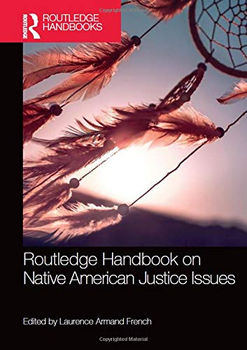 Download Routledge Handbook on Native American Justice Issues (Routledge Handbooks) 0367074761