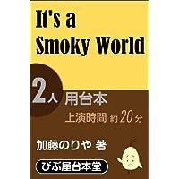 It's a Smoky World