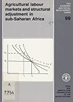 Agricultural Labour Markets and Structural Adjustments in Sub-Saharan Africa (Economic & Social Development Papers)
