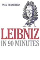 Leibniz in 90 Minutes: Philosophers in 90 Minutes