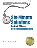 Six-minute Solutions For Civil PE Exam Geotechnical Problems (Civil Engineering)