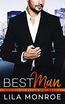 Best Man (Billionaire Bachelors Book 6) by [Monroe, Lila]