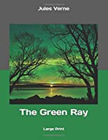 The Green Ray: Large Print