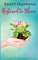 Shift Happens: Restored to Bloom