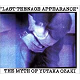 LAST TEENAGE APPEARANCE